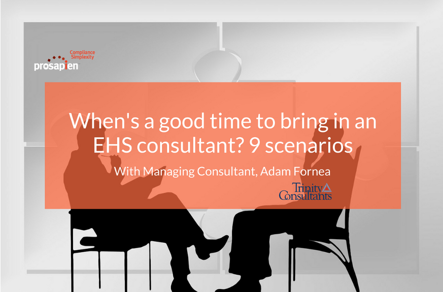 When's a good time to bring in an EHS consultant? 9 scenarios