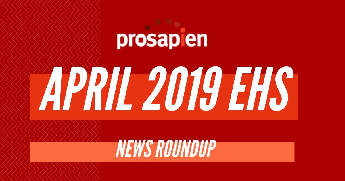 April 2019 EHS News Roundup