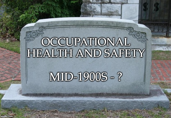 Will Health and Safety Ever Die?