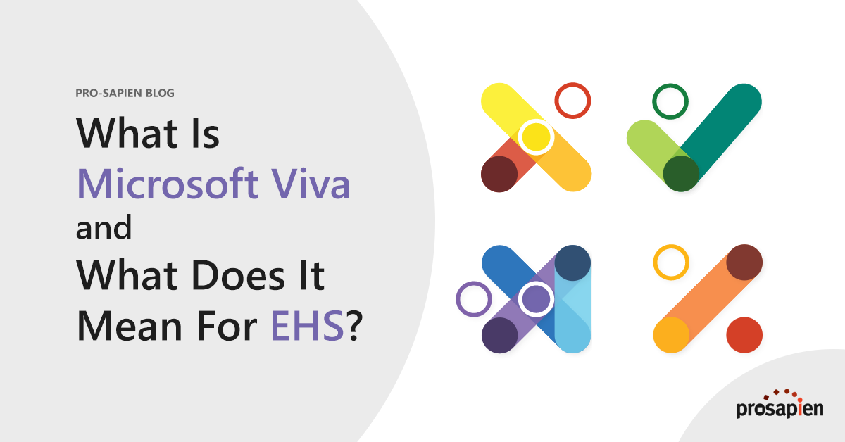 What Is Microsoft Viva And What Does It Mean For EHS?